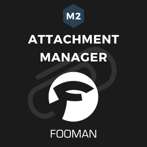 Fooman Attachment Manager (Magento 2)